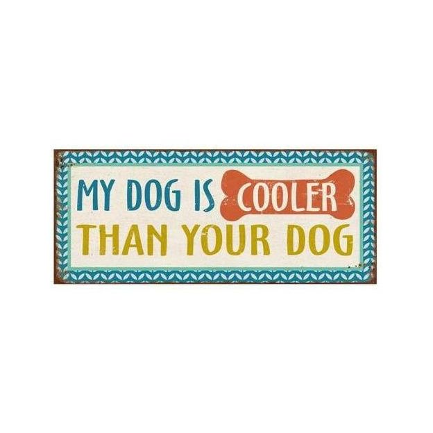 Plaque My Dog Is Cooler Than Your Dog