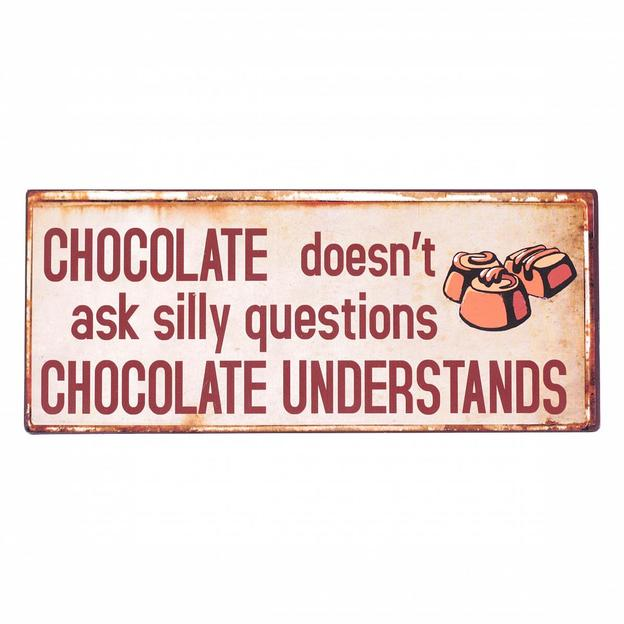 Blechschild Chocolate understands