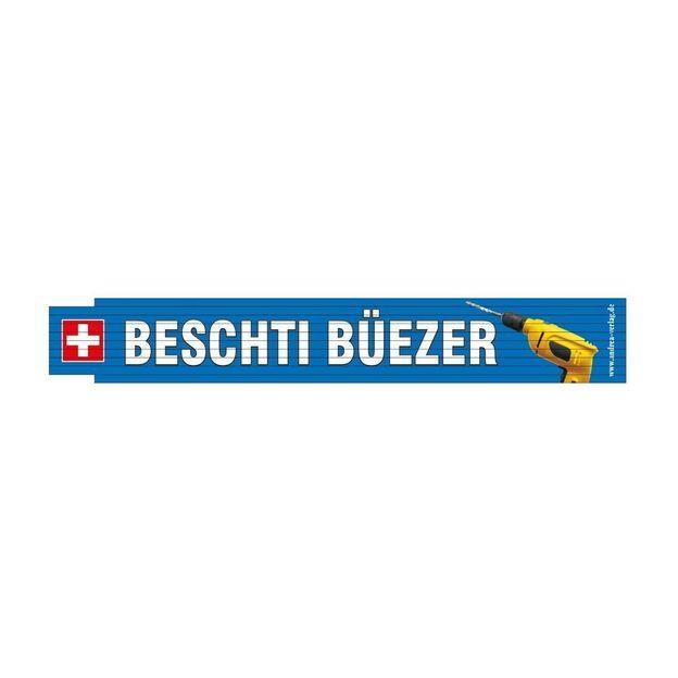 Meter mit witzigen Sprüchen Beschti Büezer