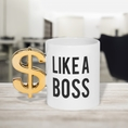 Tasse Dollar – Like a Boss