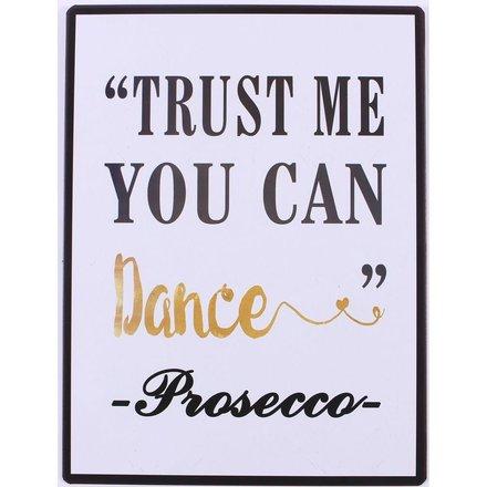 Blechschild Trust me you can dance...