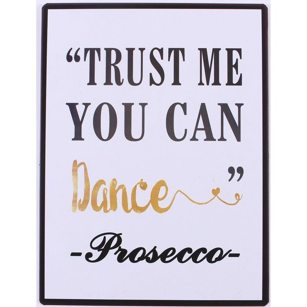 Plaque en métal «Trust me you can dance…»