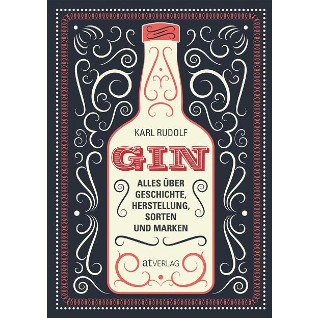 Gin - Alles über Geschichte, Herstellung, Sorten und Marken