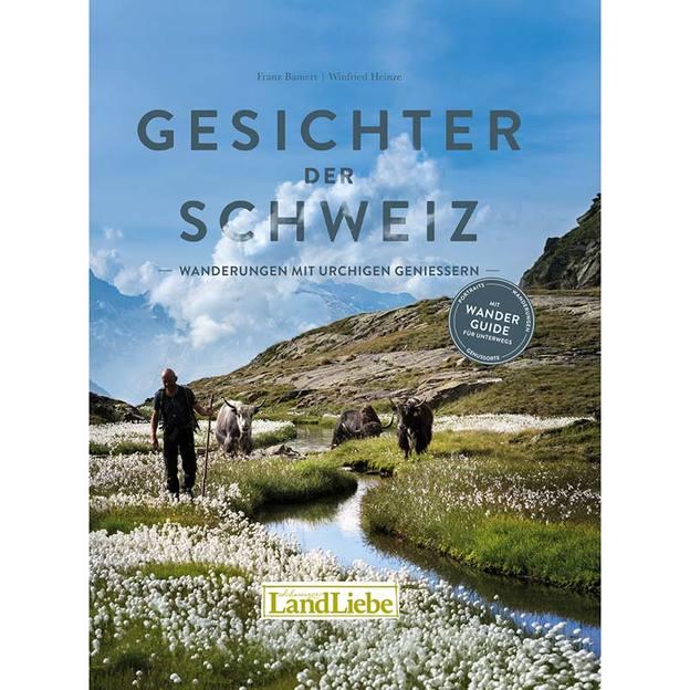 GesichterderSchweiz - Wanderungen mit urchigen Geniessern
