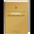 Das Goldene Buch der Fussball-Weltmeisterschaft