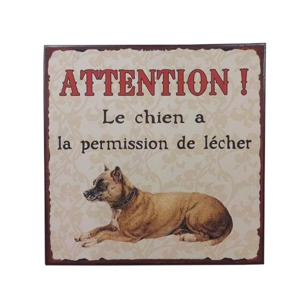 Plaque Attention! Le chien a le droit...