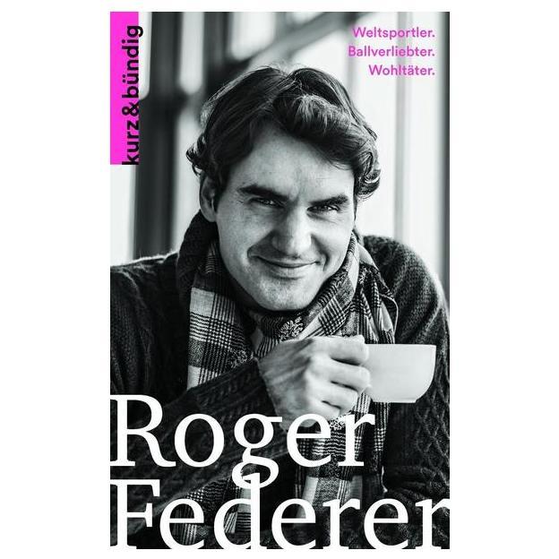 Roger Federer - Weltsportler, Ballverliebter und Wohltäter