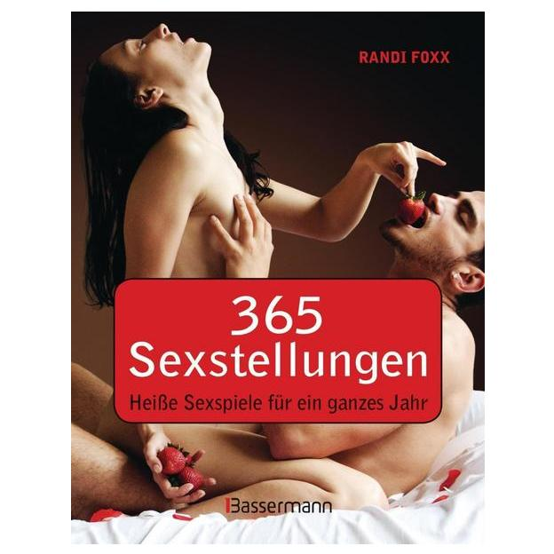 365 Sexstellungen - Heisse Sexpsiele für ein ganzes Jahr