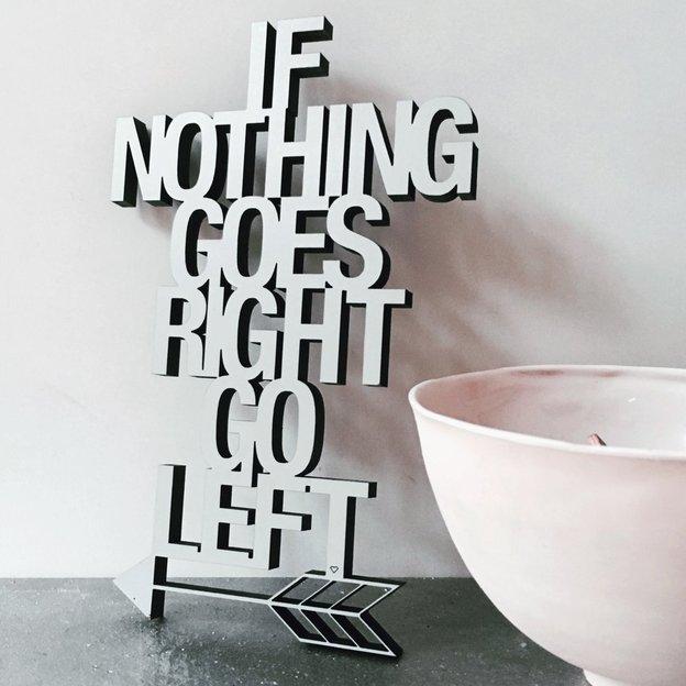 Panneau en bois If Nothing Goes Right Go Left gris