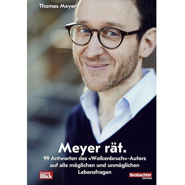 Meyer rät - 99 Antworten auf alle möglichen und unmöglichen Lebensfragen