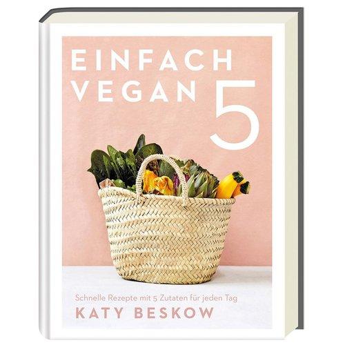 Image of Einfach vegan - Schnelle Rezepte mit 5 Zutaten für jeden Tag