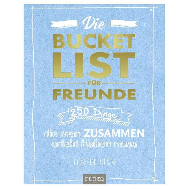 Die Bucket List für Freunde - 250 Dinge, die man zusammen erlebt haben muss